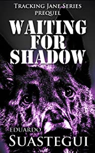Waiting for Shadow: Tracking Jane, prequel