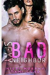 Sexy Bad Neighbor (Sexy Bad Series Book 1) Kindle Edition