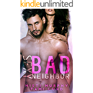Sexy Bad Neighbor (Sexy Bad Series Book 1)
