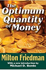 The Optimum Quantity of Money Kindle Edition