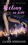 Reeling in Love: (A Contemporary Romance Novel) (Single in Seattle Book 1)