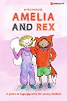 Hypo Heroes: Amelia And Rex: A Guide To