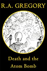 Death and the Atom Bomb (The DATS Trilogy Book 2) Kindle Edition