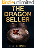 The Dragon Seller - A Sci-Fi/Fantasy Novel: (Dragons of the Future Series, Sci-fi, Action, Fantasy Book)