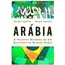 Arábia: A Incrível História De Um Brasileiro no Oriente...