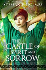 The Castle of Spirit and Sorrow (Briarwood Witches Book 5) Kindle Edition