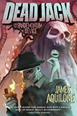 Dead Jack and the Pandemonium Device Kindle Edition