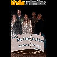 My Life is a Lie (Broken Truth Book 1)
