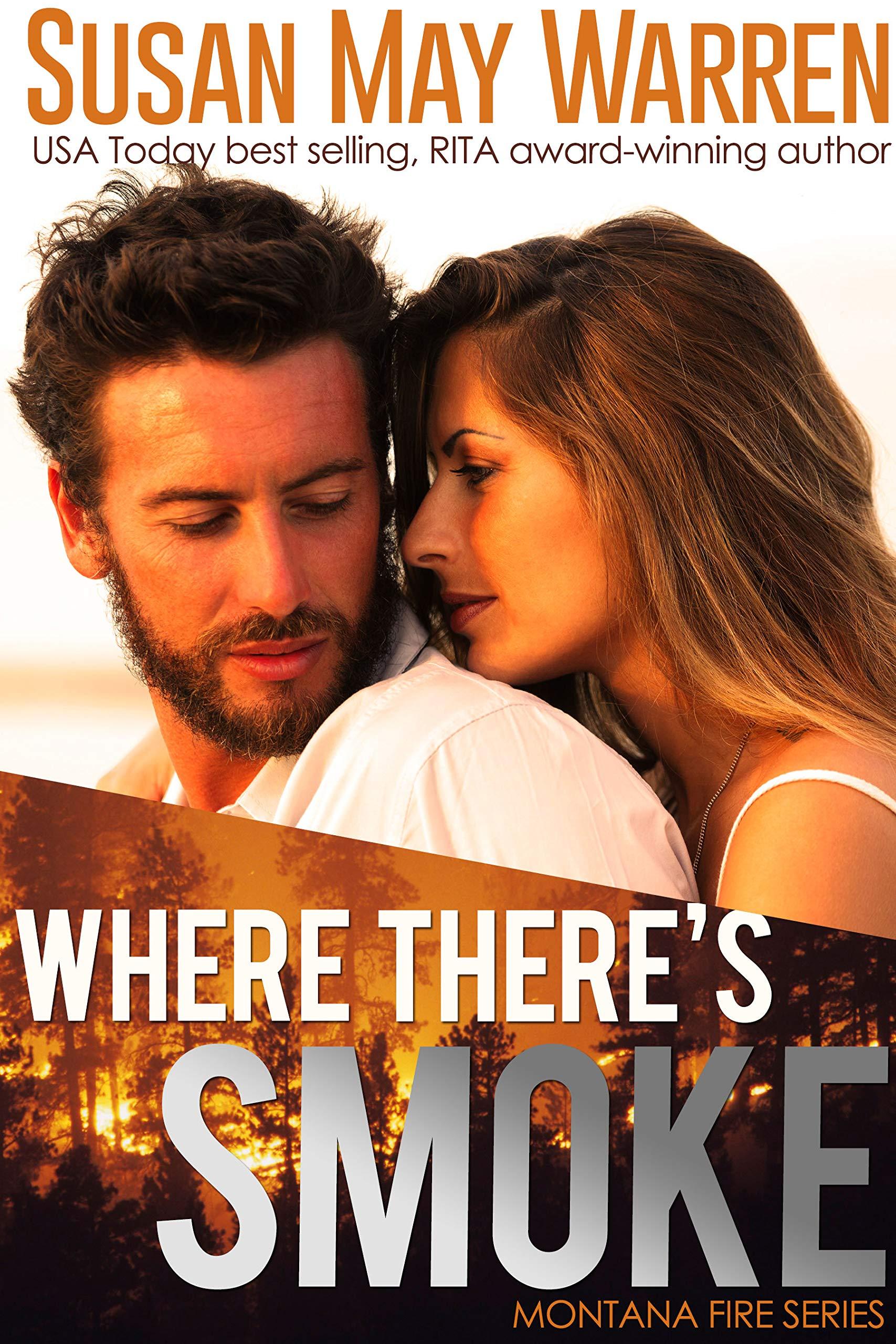Where There's Smoke  Inspirational Romantic Adventure  Montana Fire Book 1   English Edition