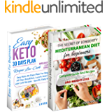 Keto Diet and Mediterranean Diet: Includes 2 Manuscripts: Easy Keto Diet For Beginners – Mediterranean Diet For Beginners: The Secret Of Longevity