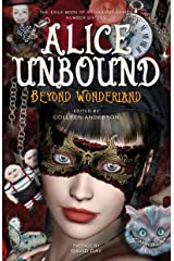 Alice Unbound: Beyond Wonderland (The Exile Book of Anthology Series 16) Kindle Edition