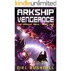 Arkship Vengeance (The Arkship Saga Book 2)