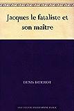 Jacques le fataliste et son maître (French Edition)