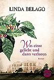 Was einst geliebt und dann verloren (German Edition)