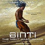 Binti: The Night Masquerade: Binti Series, Book 3