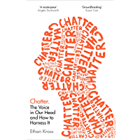 Chatter: The Voice in Our Head and How to Harness It (English Edition)