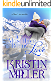 It Must've Been Love (a novella) (Blue Lake Series Book 6)