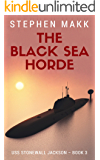 The Black Sea Horde (USS Stonewall Jackson Book 3)