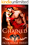 Chained: Reckless Desires (Dragon's Heart Book 1) (Dragon Shifter & BBW Paranormal Romance)