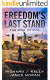 FREEDOM'S LAST STAND: THE RISE OF EVIL