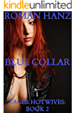 Blue Collar: Eager Hotwives: Book 2