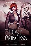 A Lost Princess (Belles & Bullets Book 2)