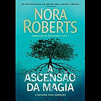 A ascensão da magia (Crônicas da Escolhida Livro 3)