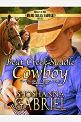 Bear Creek Saddle Cowboy: Christian Contemporary Romance (The Bear Creek Saddle Series Book 2) Kindle Edition