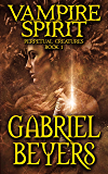 Vampire Spirit: An Immortal Paranormal Thriller (Perpetual Creatures Book 1)