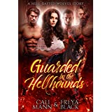 Guarded by Hellhounds: A Reverse Harem Romance (Hell Baited Wolves)