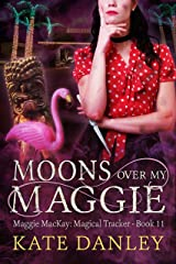 Moons Over My Maggie (Maggie MacKay Magical Tracker Book 11) Kindle Edition