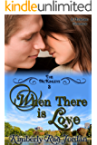 When There is Love: A Christian Romance (The McKinleys Book 3)