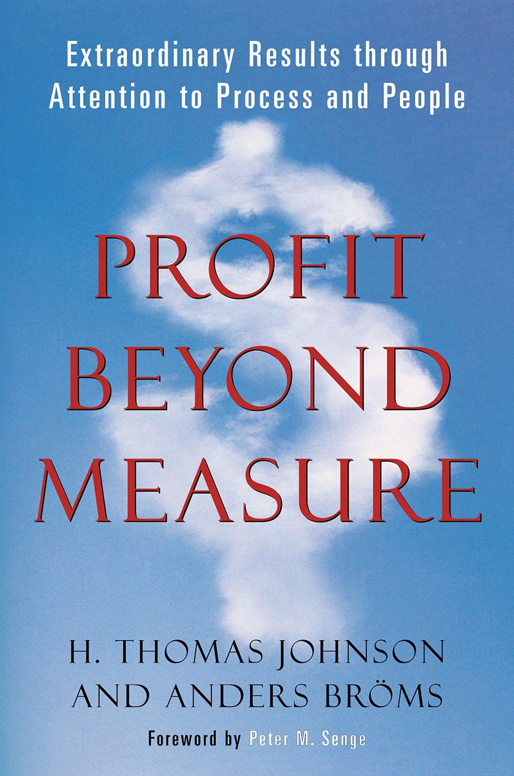Profit beyond measure by:  H Thomas Johnson & Anders Broms