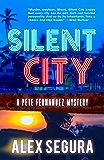 Silent City: (Pete Fernandez Book 1)