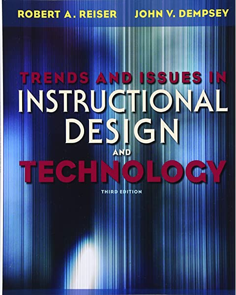 Trends And Issues In Instructional Design And Technology 3rd Edition Reiser Robert A Dempsey John V 8588186666668 Amazon Com Books