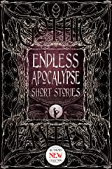 Endless Apocalypse Short Stories (Gothic Fantasy) Kindle Edition