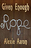 Given Enough Rope (Haunted Series Book 20)