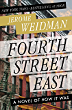 Fourth Street East: A Novel of How It Was (The Benny Kramer Novels)