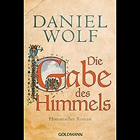 Die Gabe des Himmels: Historischer Roman (Die Fleury-Serie 4)