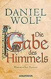 Die Gabe des Himmels: Historischer Roman (Die Fleury-Serie 4) (German Edition)