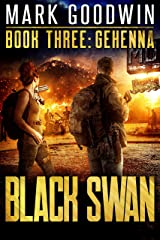 Gehenna: A Novel of America's Coming Financial Nightmare (Black Swan Book 3) Kindle Edition