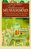 Following Muhammad: Rethinking Islam in the Contemporary World (Islamic Civilization and Muslim Networks)