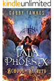 Tala Phoenix and the School of Secrets
