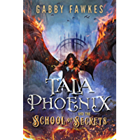 Tala Phoenix and the School of Secrets (English Edition)
