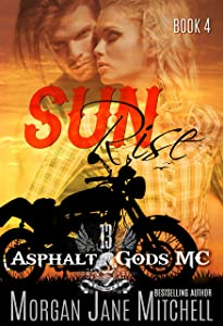 Sunrise (Asphalt Gods' MC Book 4)