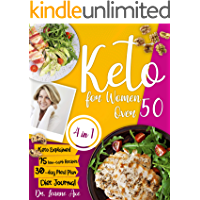 Keto For Women Over 50: The 4 Essential Ingredients For Perfect Looks, Long-Lasting Health And Increased Confidence By…