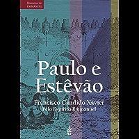 Paulo e Estêvão (Série Romances de Emmanuel)