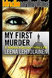 My First Murder (Maria Kallio Book 1) (English Edition)