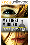 My First Murder (The Maria Kallio Series Book 1)
