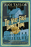 The Very First Damned Thing (The Chronicles of St Mary's short stories Book 5) (English Edition)